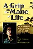img - for A Grip on the Mane of Life: An Authorized Biography of Earl V. Shaffer book / textbook / text book