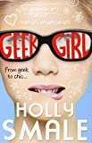 Holly Smale Geek Girl (Geek Girl, Book 1)