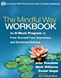 img - for The Mindful Way Workbook: An 8-Week Program to Free Yourself from Depression and Emotional Distress book / textbook / text book