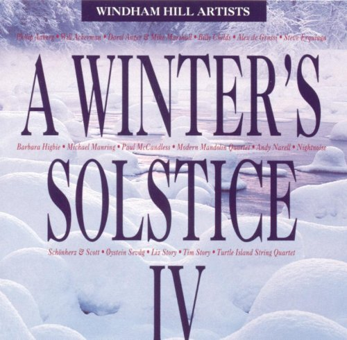 A Winter's Solstice IV by Steve Erquiaga,&#32;Oystein Sevag,&#32;Paul McCandless,&#32;Michael Manring and Nightnoise
