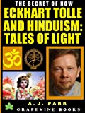img - for Eckhart Tolle and Hinduism: Tales of Light To Help You Stop Your Inner Chat and Experience The Power of Now! (The Secret of Now Vol. 3) book / textbook / text book