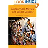 African Video Movies and Global Desires: A Ghanaian History (Ohio RIS Africa Series)