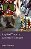 Applied Theatre: Bewilderment and Beyond