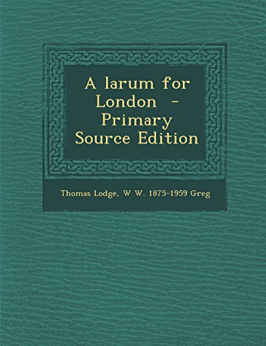 A larum for London  - Primary Source Edition