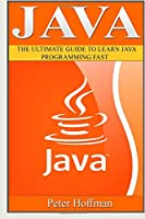 Java: The Ultimate Guide to Learn Java and Python Programming