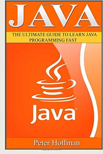 Java: The Ultimate Guide to Learn Java and Python Programming (Programming, Java, Database, Java for dummies, coding books, java programming) (HTML, ... Developers, Coding, CSS, PHP) (Volume 3) (Learn To Program Javascript compare prices)