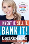 Invent It, Sell It, Bank It!: Make Yo...