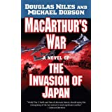 MacArthur's War: A Novel of the Invasion of Japan