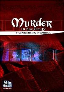 Murder in the Family: Honor Killing in America