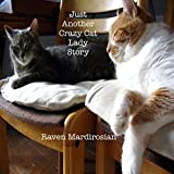 Just Another Crazy Cat Lady Story ~ Raven Mardirosian