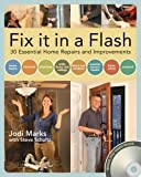 Fix it in a Flash: 25 Common Home Repairs and Improvements