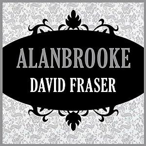 Alanbrooke | [David Fraser]