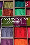 "Helene Snee, ""A Cosmopolitan Journey: Difference, Distinction and Identity Work in Gap Year Travel"" (Ashgate, 2014)"