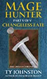 img - for Mage Hunter: Episode 5: Changeless Fate (The Ursian Chronicles) book / textbook / text book