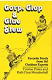 img - for Gorp, Glop & Glue Stew Favourite Foods from 165 Outdoor Experts book / textbook / text book