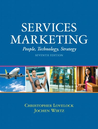 Services Marketing: People, Technology, Strategy (7th...