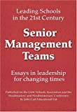 img - for Senior Management Teams (Leading Schools in the 21st Century) book / textbook / text book