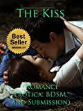 The Kiss (Romance Erotica, BDSM, and Submission.)