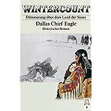 "Wintercount: D�mmerung �ber dem Land der Siouxvon ""Dallas Chief Eagle"""