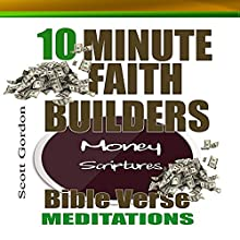 Money Scriptures: 10 Minute Faith Builders Bible Verse Meditations Audiobook by Scott Gordon Narrated by Kimberly Hughey