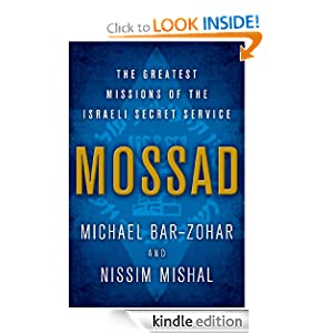 Mossad: The Greatest Missions of the Israeli Secret Service [Kindle Edition]