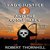 Lady Justice and the Conspiracy | [Robert Thornhill]