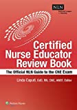 Nln's Certified Nurse Educator Review: The Official Nln Guide to the Cne Exam