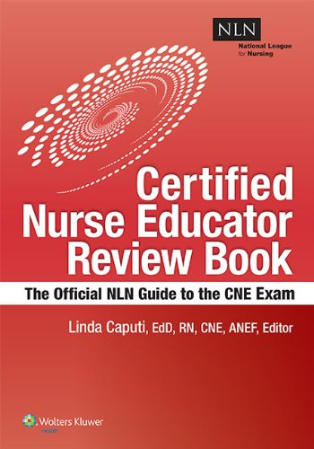 NLN's Certified Nurse Educator Review: The Official National League for Nursing Guide