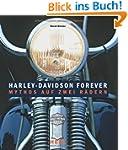 Harley-Davidson forever: Mythos auf z...
