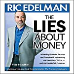 The Lies About Money: Achieving Financial Security and True Wealth | Ric Edelman