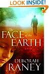 Face of the Earth, The: A Novel