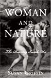Woman and Nature: The Roaring Inside Her (1578050472) by Griffin, Susan