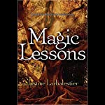 Magic Lessons: Magic or Madness, Book 2 | Justine Larbalestier
