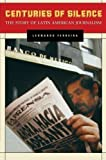 img - for Centuries of Silence: The Story of Latin American Journalism by Leonardo Ferreira (2006-10-30) book / textbook / text book