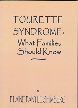 Tourette Syndrome: What Families Should Know written by Elaine Fantle Shimberg