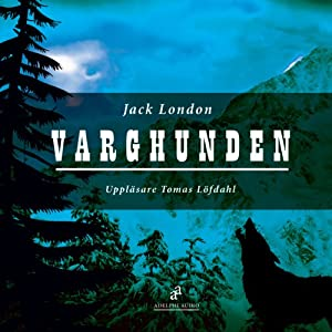Varghunden [White Fang] | [Jack London]