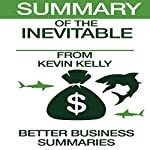 Summary of The Inevitable from Kevin Kelly |  Better Business Summaries