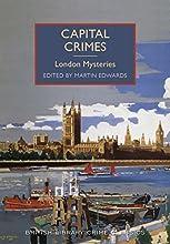 Capital Crimes: London Mysteries (British Library Crime Classics) (English Edition)