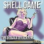 Shell Game   Tim Holter Bruckner