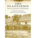 img - for [(The Plantation )] [Author: Edgar Tristram Thompson] [Nov-2010] book / textbook / text book
