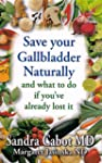 Save Your Gallbladder Naturally (and...