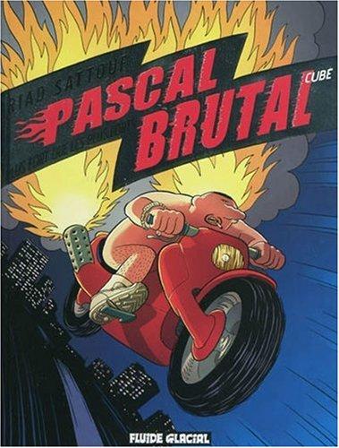 Pascal Brutal. 3, Plus fort que les plus forts