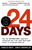 Rebecca Smith 24 Days: How Two Wall Street Journal Reporters Uncovered the Lies that Destroyed Faith in Corporate America