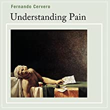 Understanding Pain: Exploring the Perception of Pain Audiobook by Fernando Cervero Narrated by Randal Schaffer