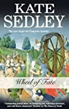 Kate Sedley Wheel of Fate (Roger the Chapman Mysteries)