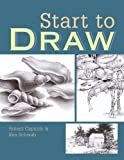 img - for Start to Draw by Capitolo, Robert, Schwab, Ken (February 28, 2006) Paperback book / textbook / text book