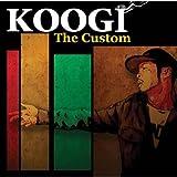 KOOGI / THE CUSTOM