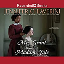 Mrs. Grant and Madame Jule (       UNABRIDGED) by Jennifer Chiaverini Narrated by Christina Moore