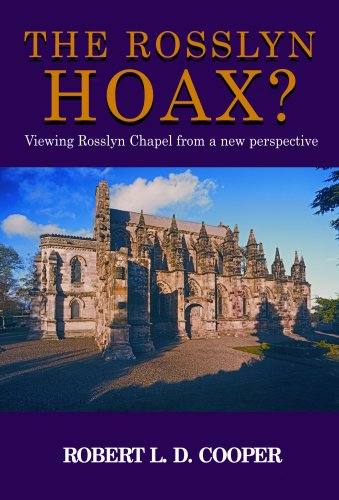 Rosslyn Hoax? Viewing Rosslyn Chapel from a New Perspective