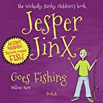 Jesper Jinx Goes Fishing: Jesper Jinx Series Volume 4   Marko Kitti